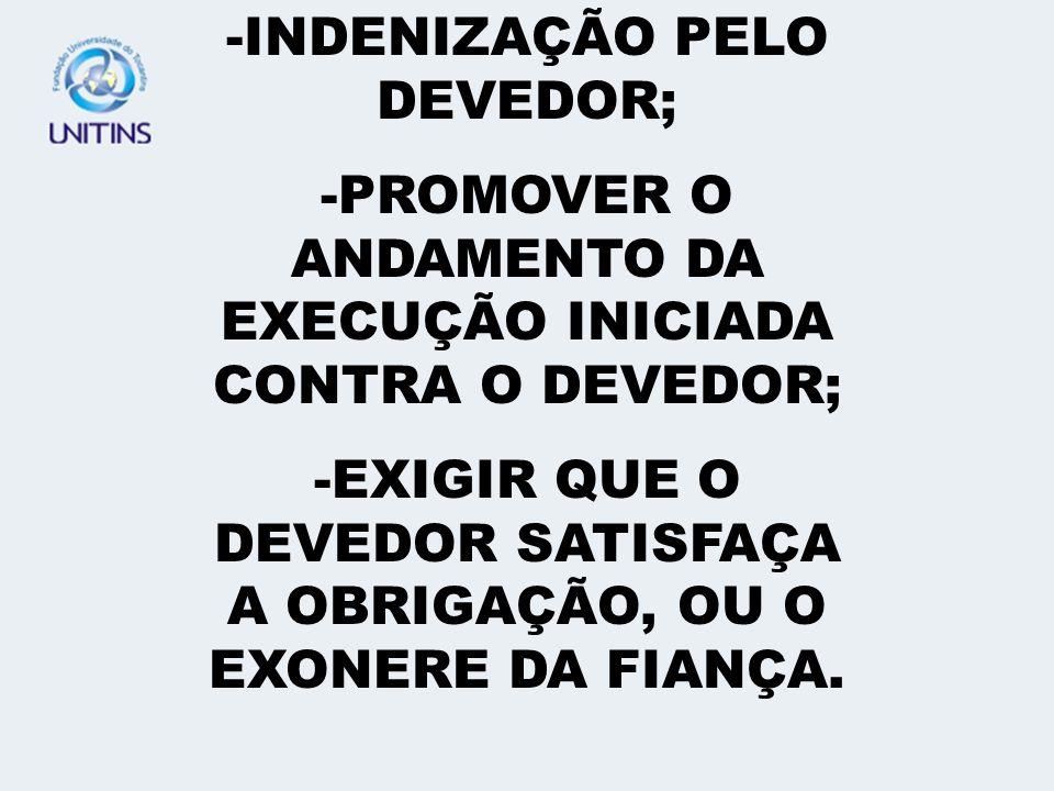 INDENIZAÇÃO PELO DEVEDOR;