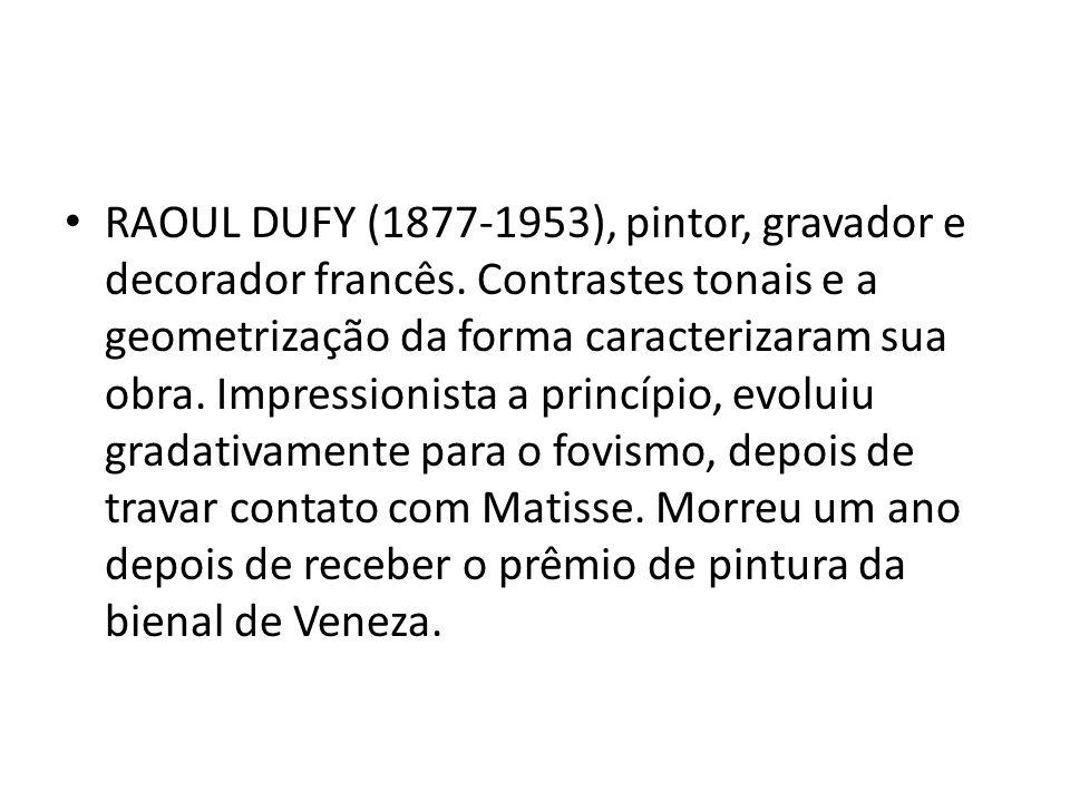 RAOUL DUFY (1877-1953), pintor, gravador e decorador francês