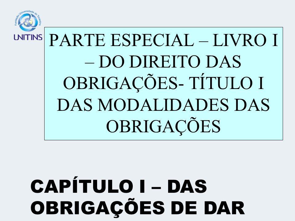 PARTE ESPECIAL – LIVRO I – DO DIREITO DAS OBRIGAÇÕES- TÍTULO I DAS MODALIDADES DAS OBRIGAÇÕES