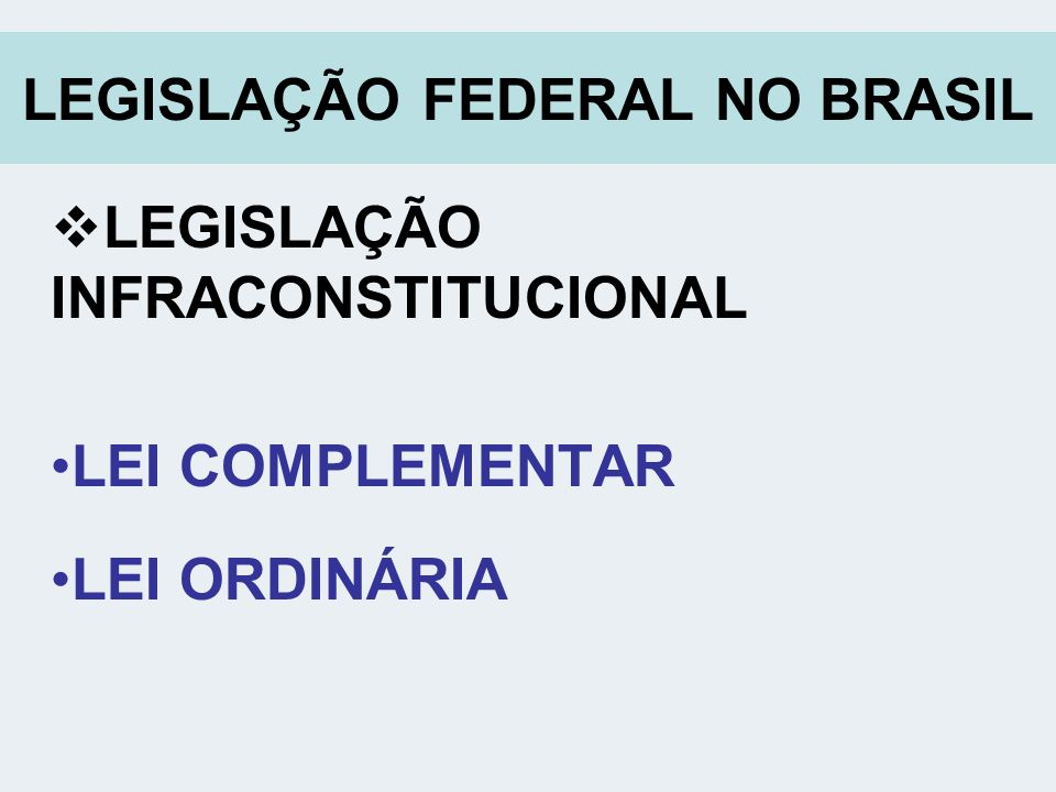 LEGISLAÇÃO FEDERAL NO BRASIL