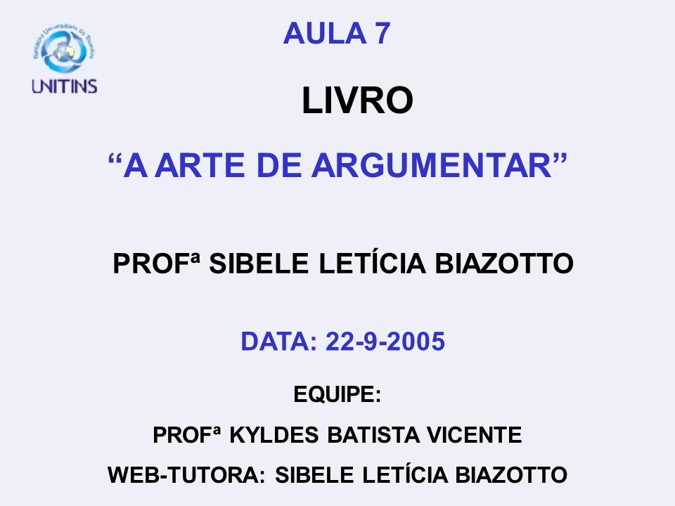 LIVRO A ARTE DE ARGUMENTAR AULA 7 PROFª SIBELE LETÍCIA BIAZOTTO
