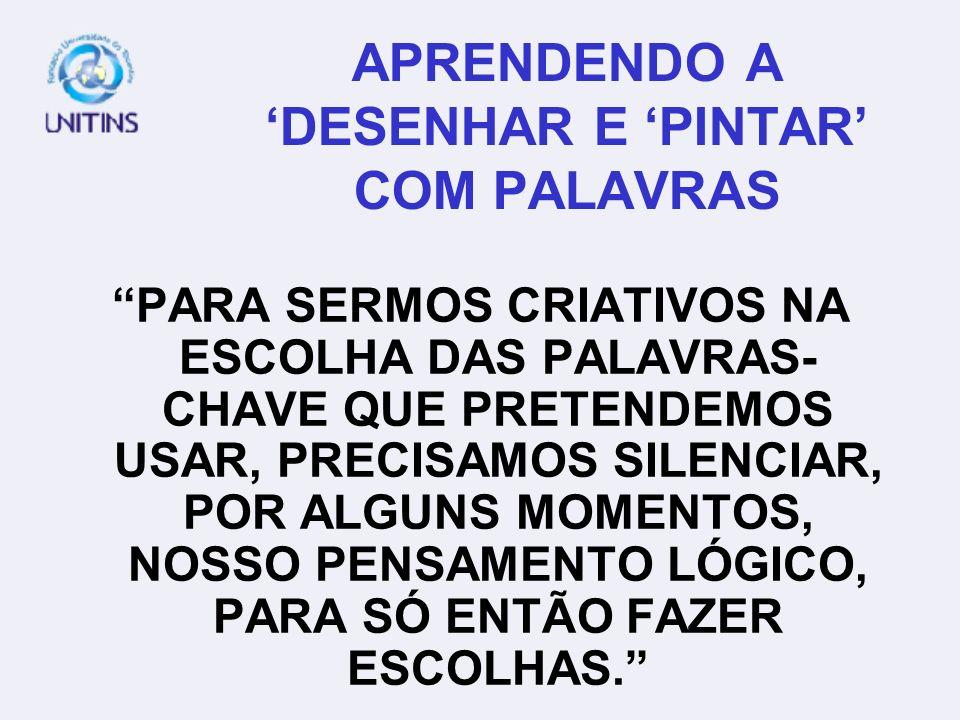 APRENDENDO A 'DESENHAR E 'PINTAR' COM PALAVRAS