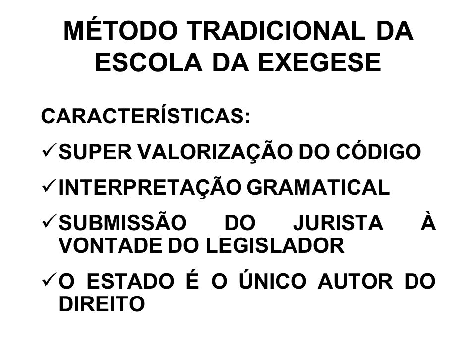 MÉTODO TRADICIONAL DA ESCOLA DA EXEGESE