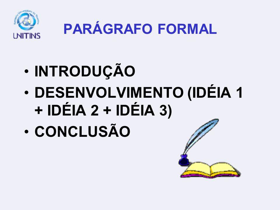 DESENVOLVIMENTO (IDÉIA 1 + IDÉIA 2 + IDÉIA 3) CONCLUSÃO
