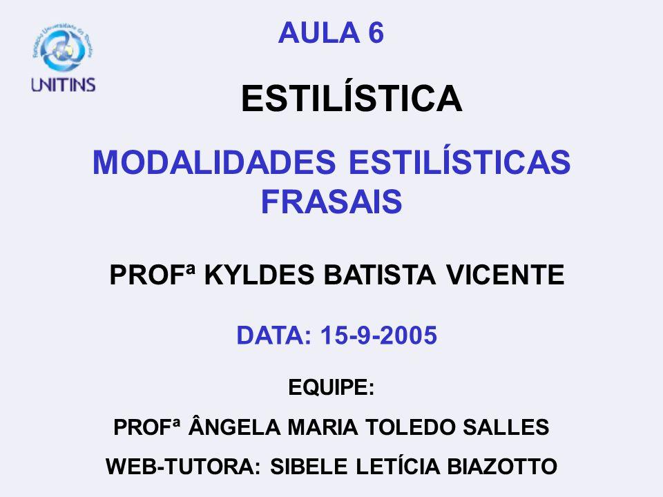 ESTILÍSTICA MODALIDADES ESTILÍSTICAS FRASAIS AULA 6