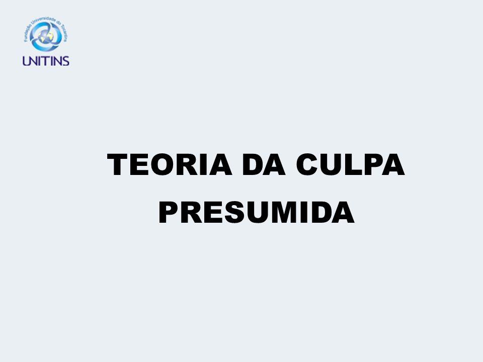 TEORIA DA CULPA PRESUMIDA