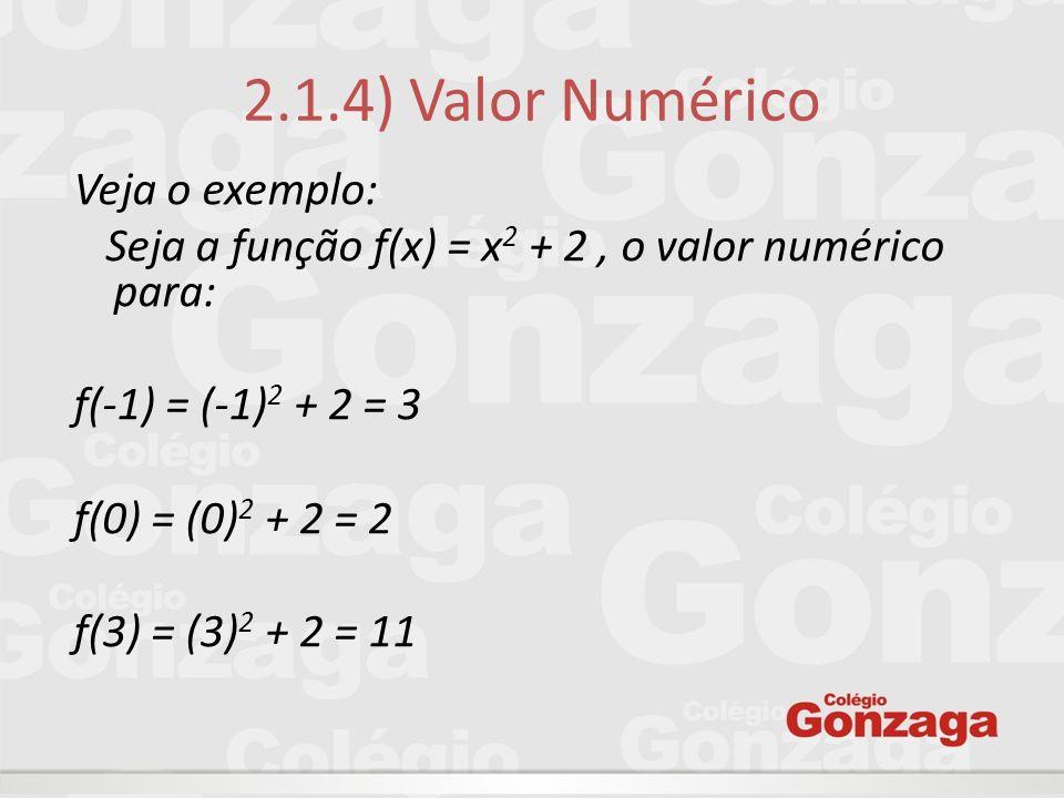 2.1.4) Valor Numérico Veja o exemplo: