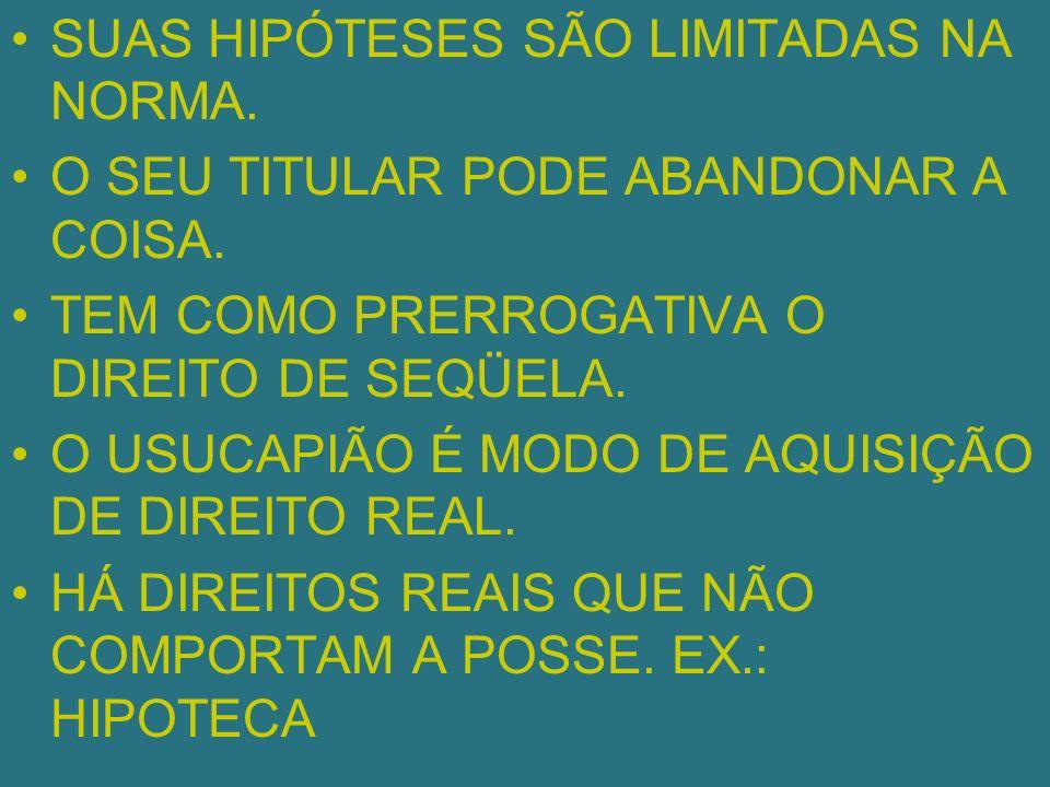 SUAS HIPÓTESES SÃO LIMITADAS NA NORMA.