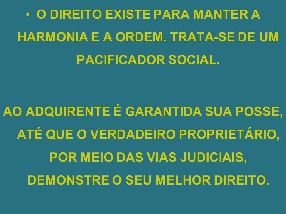 O DIREITO EXISTE PARA MANTER A HARMONIA E A ORDEM