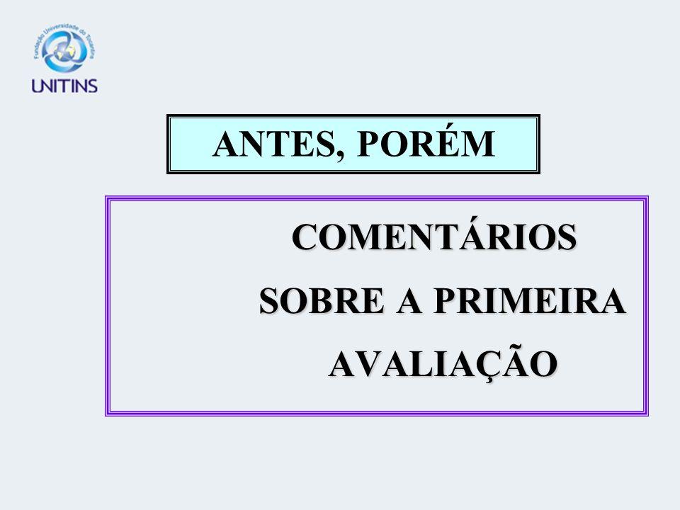 COMENTÁRIOS SOBRE A PRIMEIRA AVALIAÇÃO