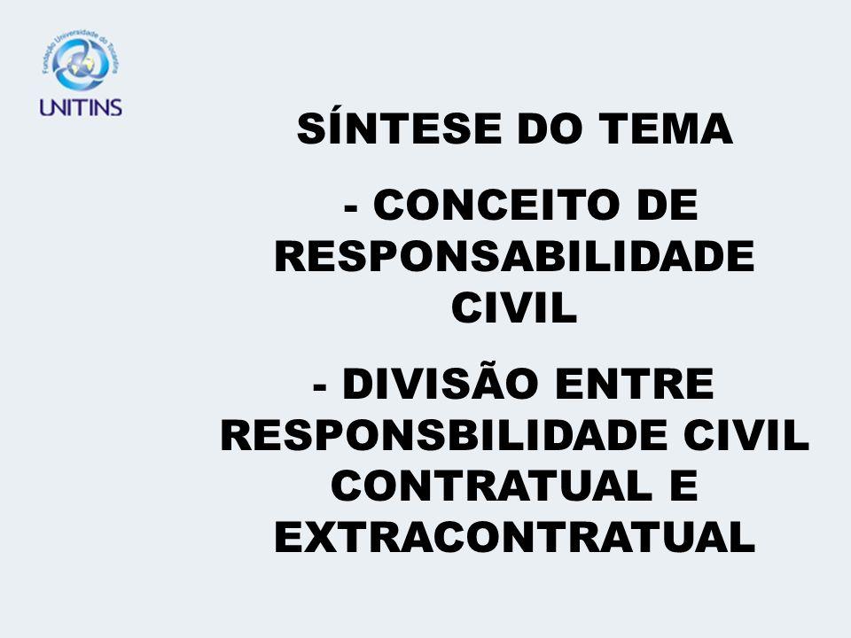 - CONCEITO DE RESPONSABILIDADE CIVIL