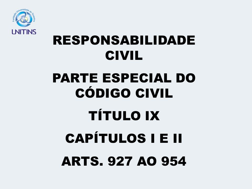 RESPONSABILIDADE CIVIL PARTE ESPECIAL DO CÓDIGO CIVIL