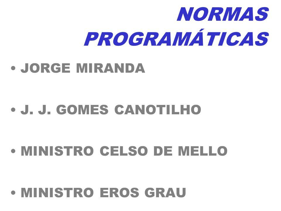 NORMAS PROGRAMÁTICAS JORGE MIRANDA J. J. GOMES CANOTILHO