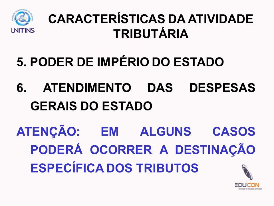 CARACTERÍSTICAS DA ATIVIDADE TRIBUTÁRIA
