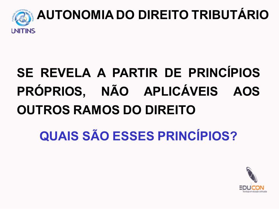 AUTONOMIA DO DIREITO TRIBUTÁRIO QUAIS SÃO ESSES PRINCÍPIOS