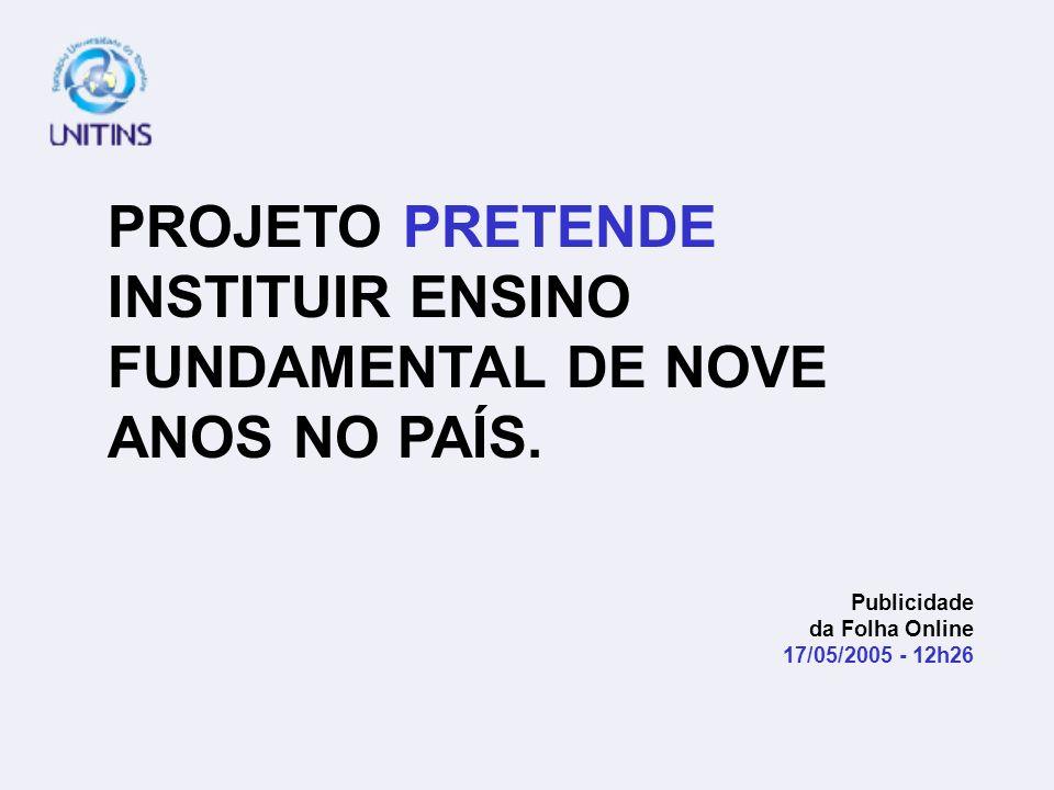 PROJETO PRETENDE INSTITUIR ENSINO FUNDAMENTAL DE NOVE ANOS NO PAÍS.