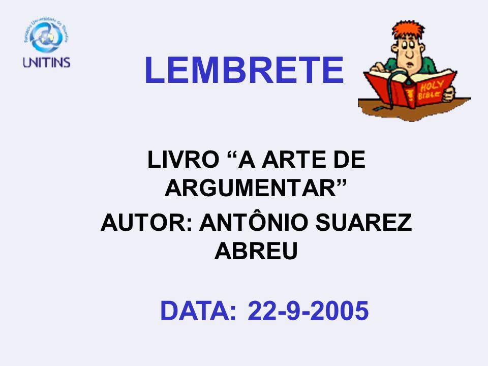 LIVRO A ARTE DE ARGUMENTAR AUTOR: ANTÔNIO SUAREZ ABREU