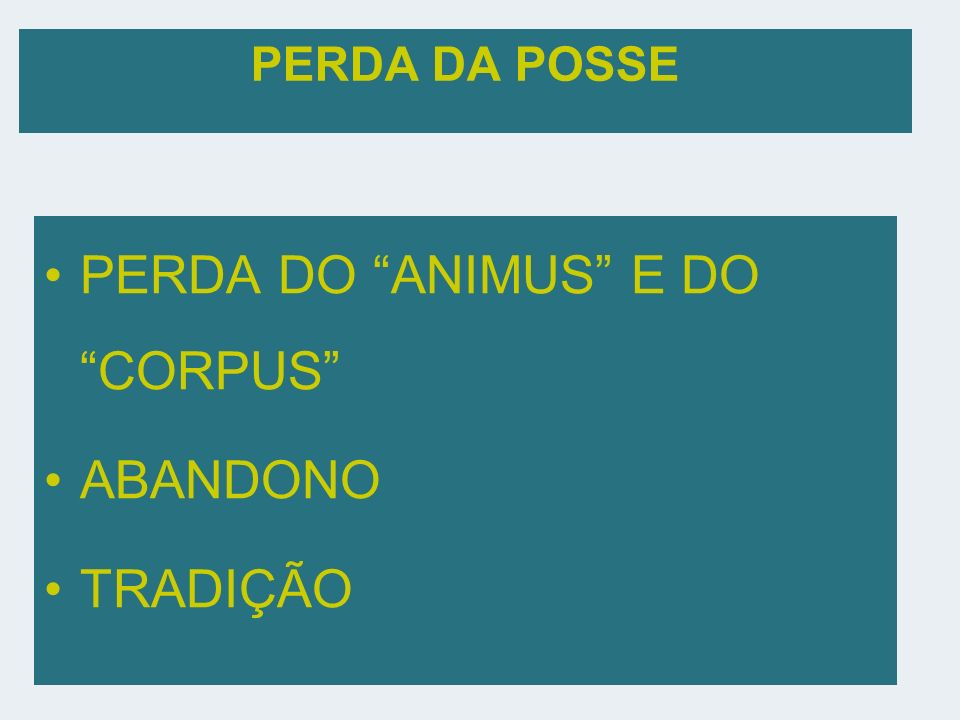 PERDA DO ANIMUS E DO CORPUS