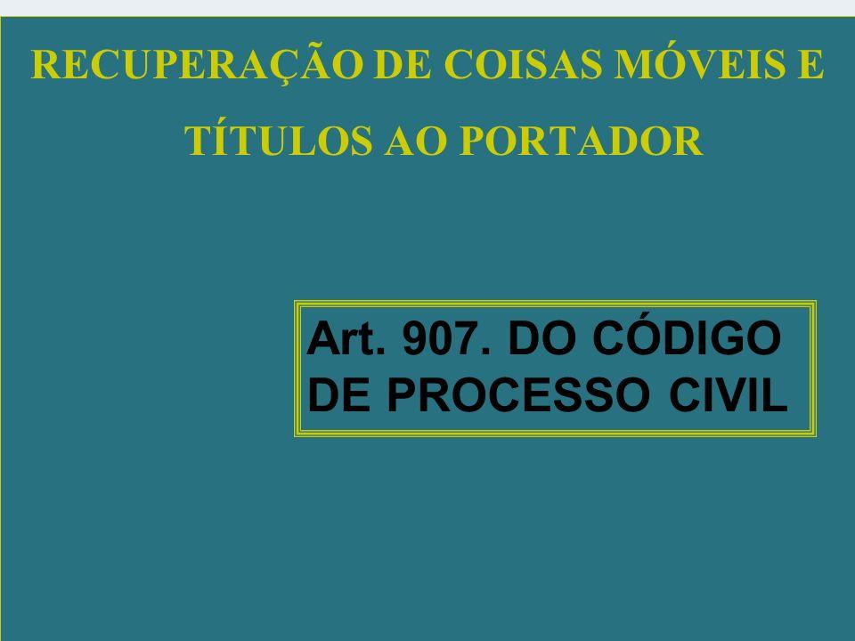 RECUPERAÇÃO DE COISAS MÓVEIS E TÍTULOS AO PORTADOR