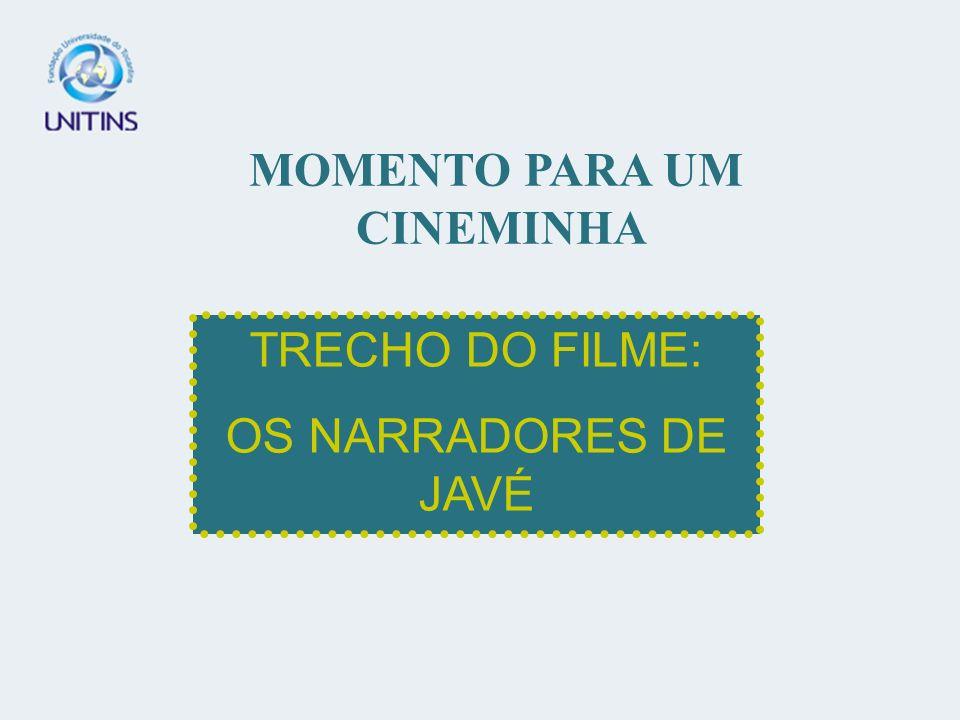 MOMENTO PARA UM CINEMINHA TRECHO DO FILME: OS NARRADORES DE JAVÉ