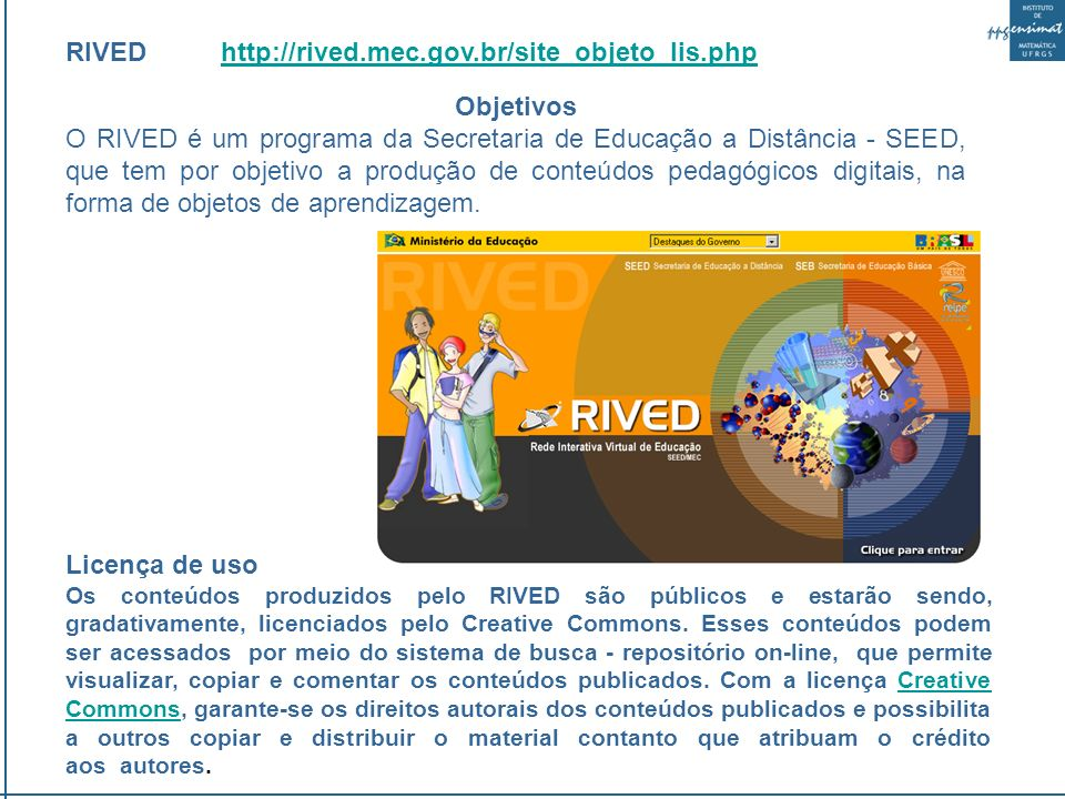 RIVED http://rived.mec.gov.br/site_objeto_lis.php