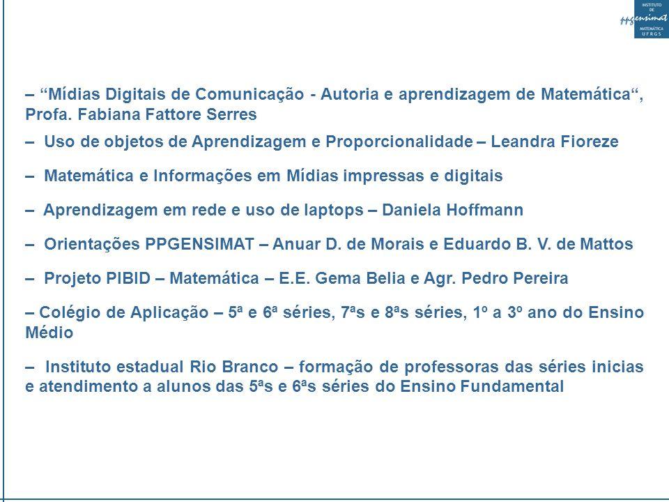 – Mídias Digitais de Comunicação - Autoria e aprendizagem de Matemática , Profa. Fabiana Fattore Serres