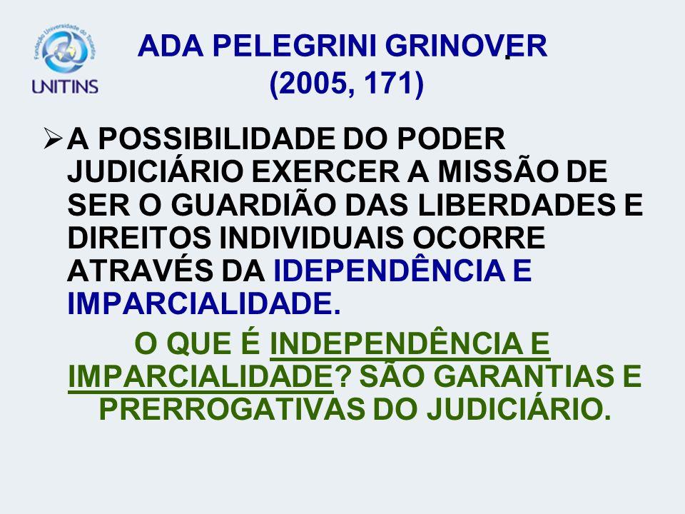 ADA PELEGRINI GRINOVER (2005, 171)