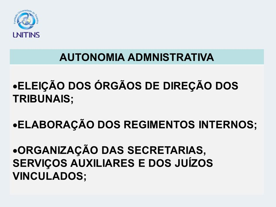 TEORIA GERAL DO PROCESSO - TGP AUTONOMIA ADMNISTRATIVA