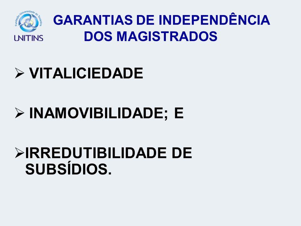 GARANTIAS DE INDEPENDÊNCIA DOS MAGISTRADOS