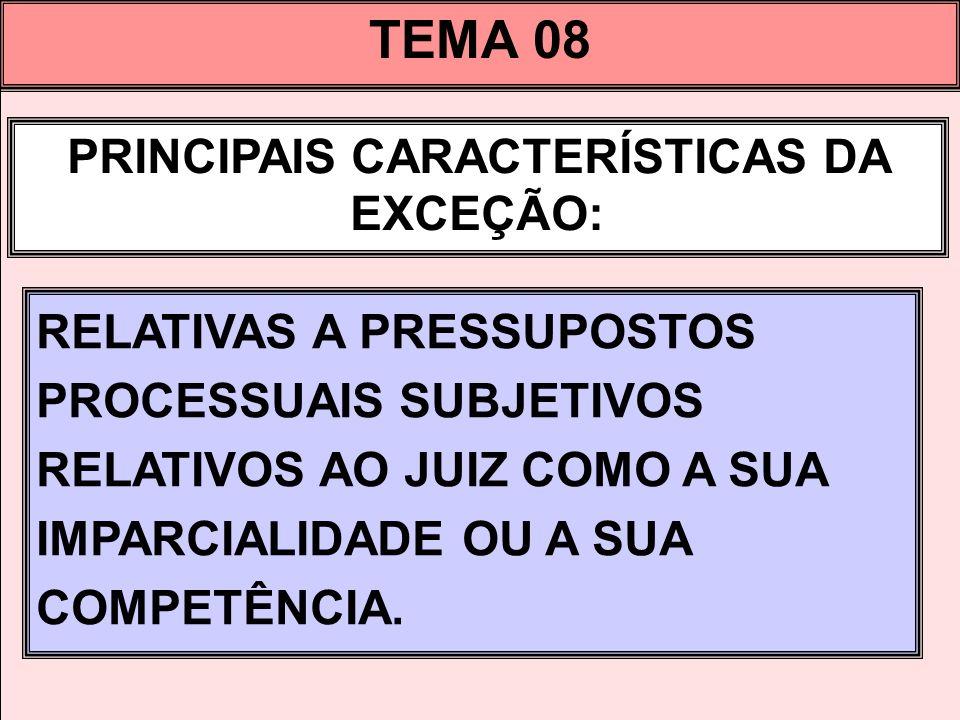 PRINCIPAIS CARACTERÍSTICAS DA EXCEÇÃO: