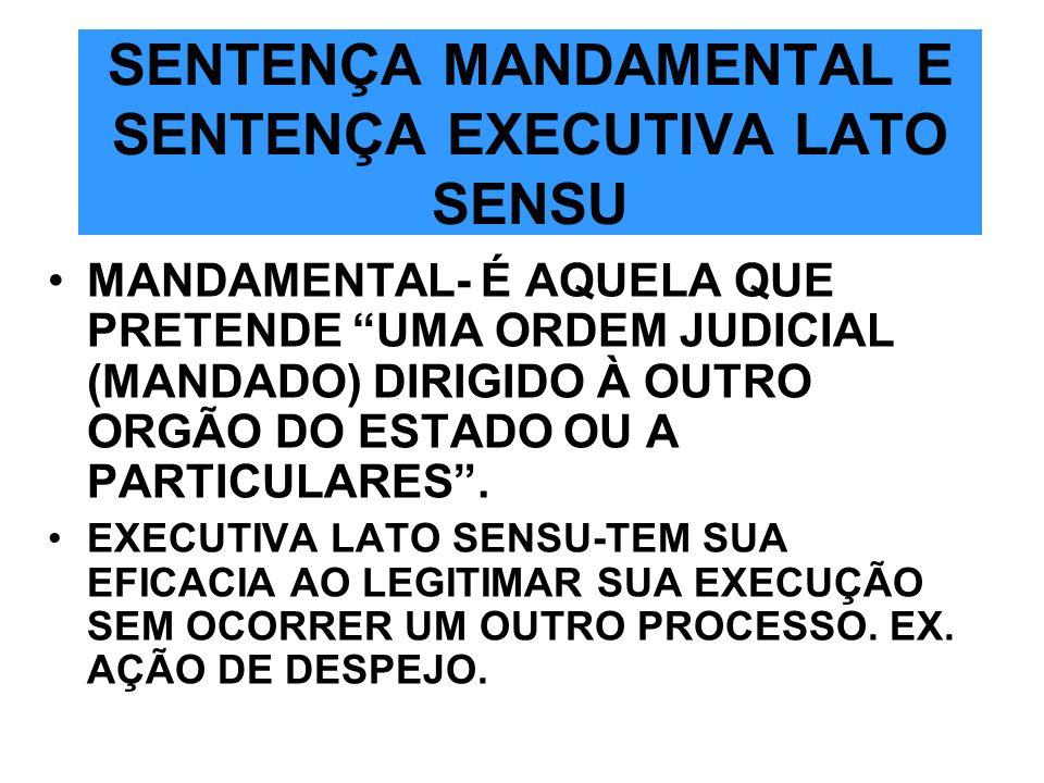 SENTENÇA MANDAMENTAL E SENTENÇA EXECUTIVA LATO SENSU
