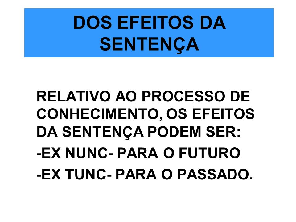 DOS EFEITOS DA SENTENÇA