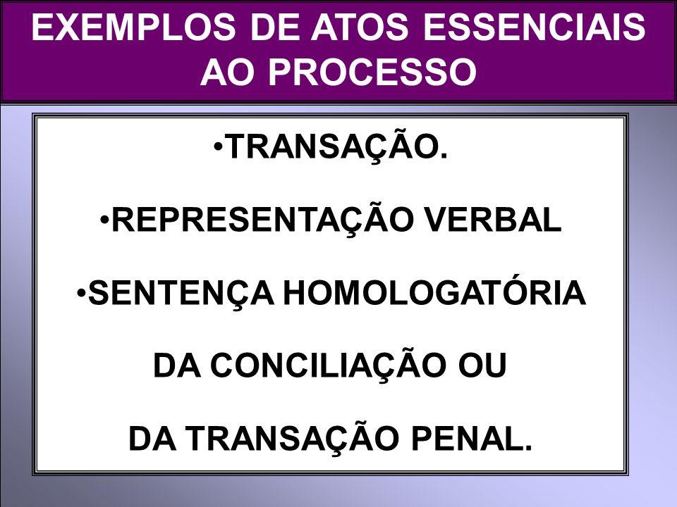 EXEMPLOS DE ATOS ESSENCIAIS AO PROCESSO SENTENÇA HOMOLOGATÓRIA