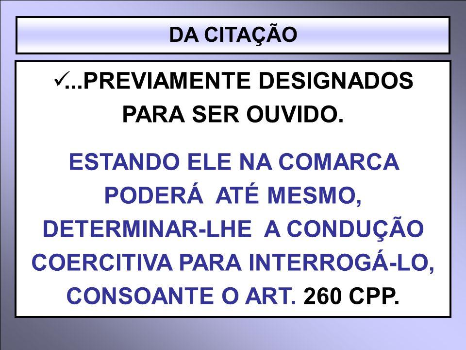 ...PREVIAMENTE DESIGNADOS PARA SER OUVIDO.