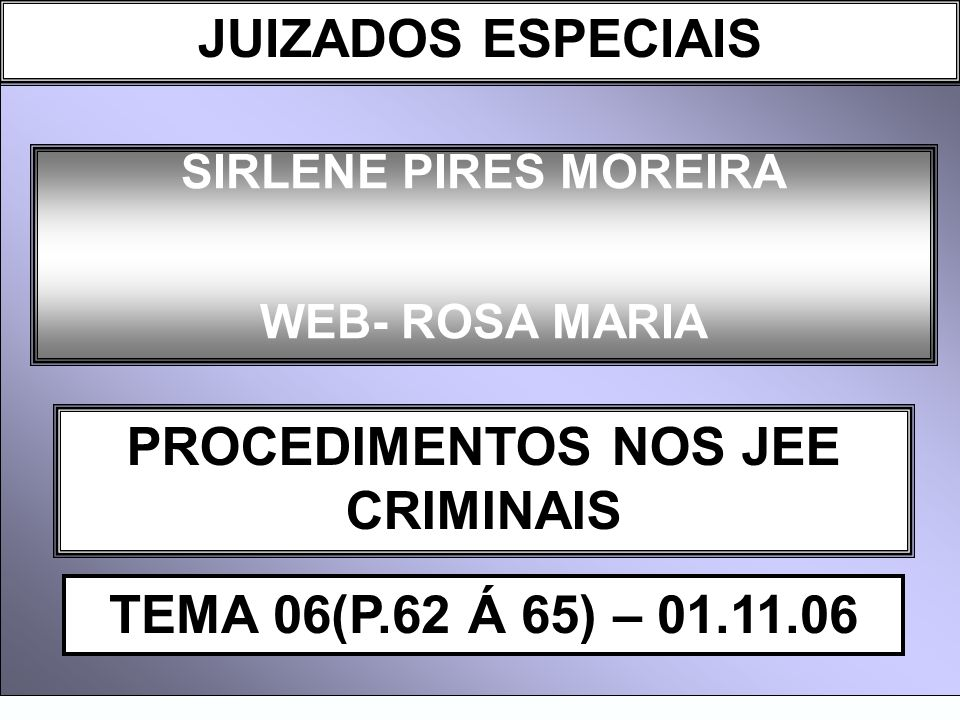 DIREITO PROCESSUAL CIVIL I PROCEDIMENTOS NOS JEE CRIMINAIS