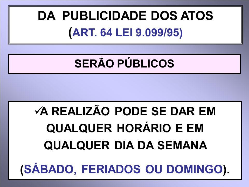 DA PUBLICIDADE DOS ATOS (ART. 64 LEI 9.099/95)