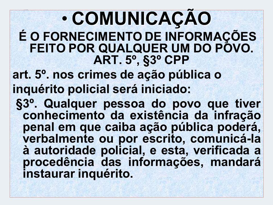 COMUNICAÇÃO art. 5º. nos crimes de ação pública o