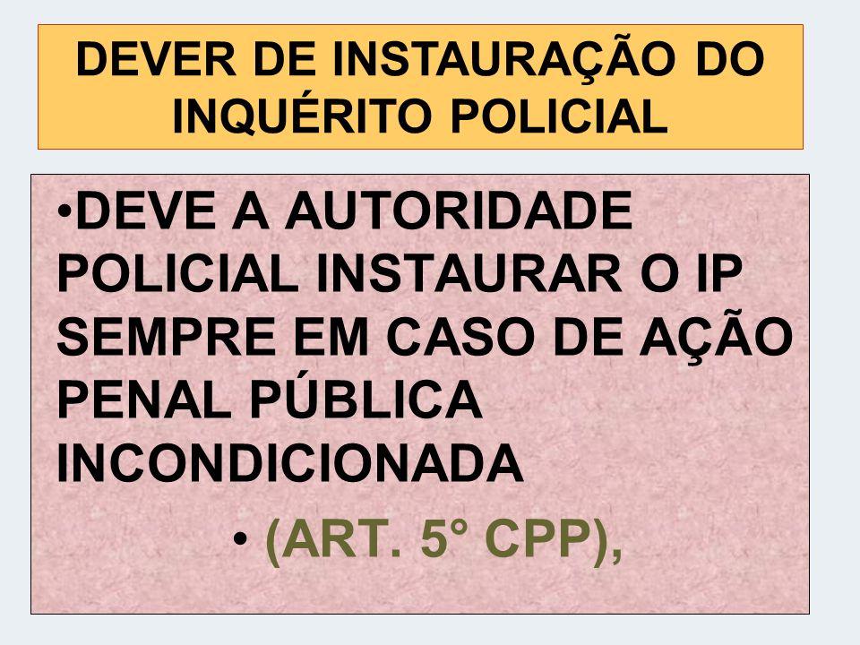 DEVER DE INSTAURAÇÃO DO INQUÉRITO POLICIAL