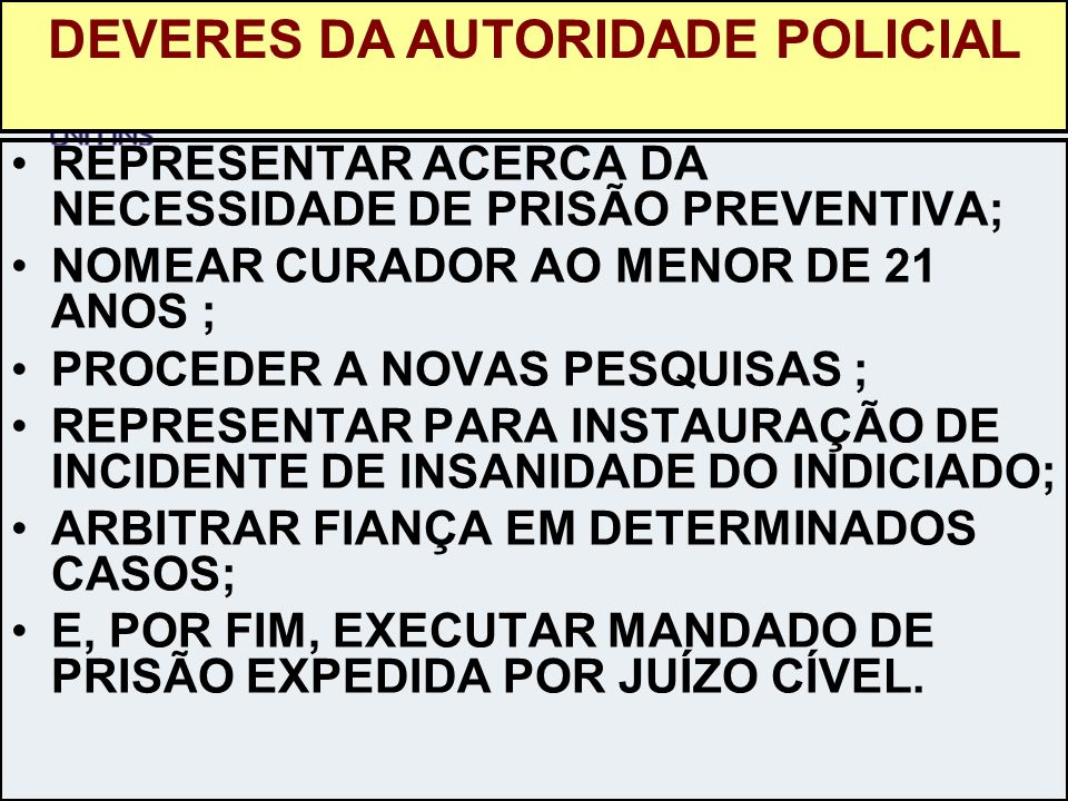 DEVERES DA AUTORIDADE POLICIAL