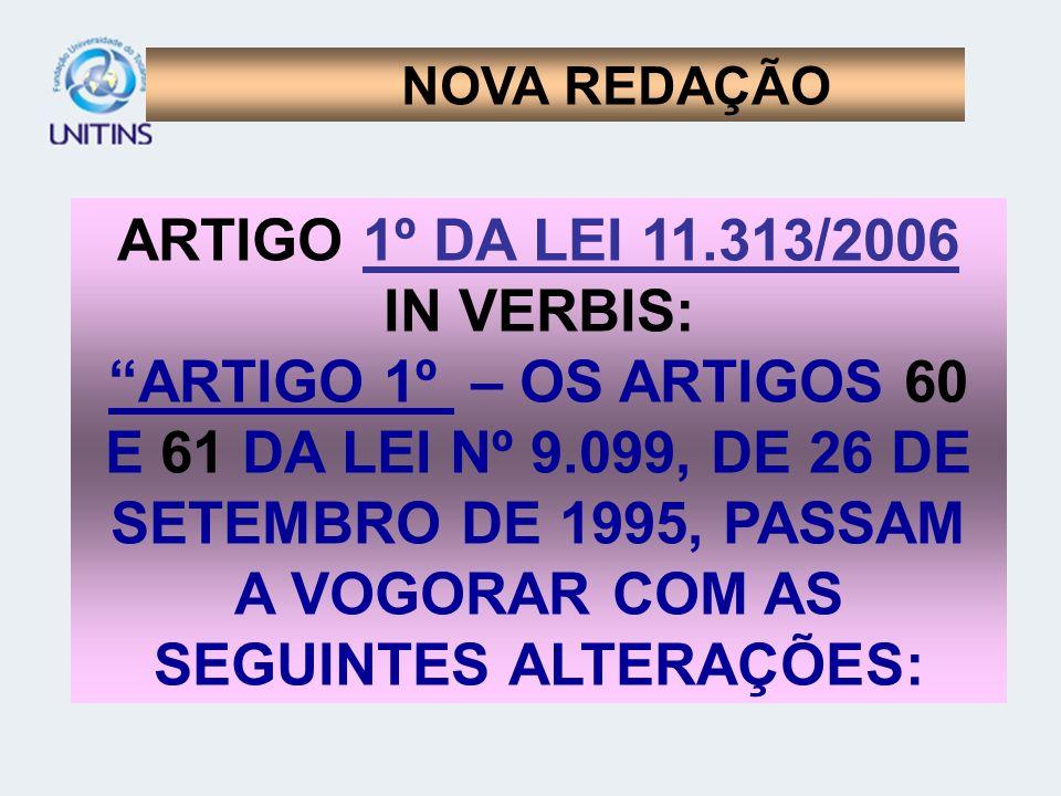 ARTIGO 1º DA LEI 11.313/2006 IN VERBIS: