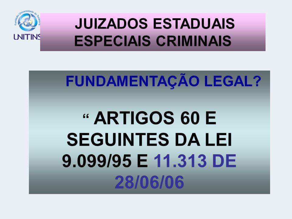 JUIZADOS ESTADUAIS ESPECIAIS CRIMINAIS