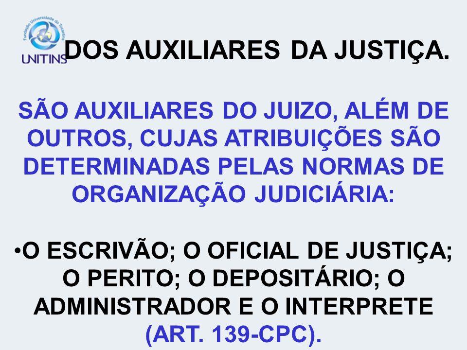 DOS AUXILIARES DA JUSTIÇA.
