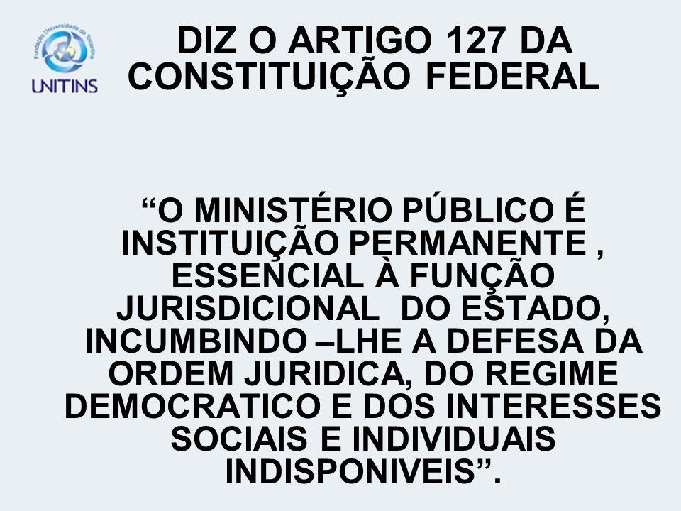 DIZ O ARTIGO 127 DA CONSTITUIÇÃO FEDERAL