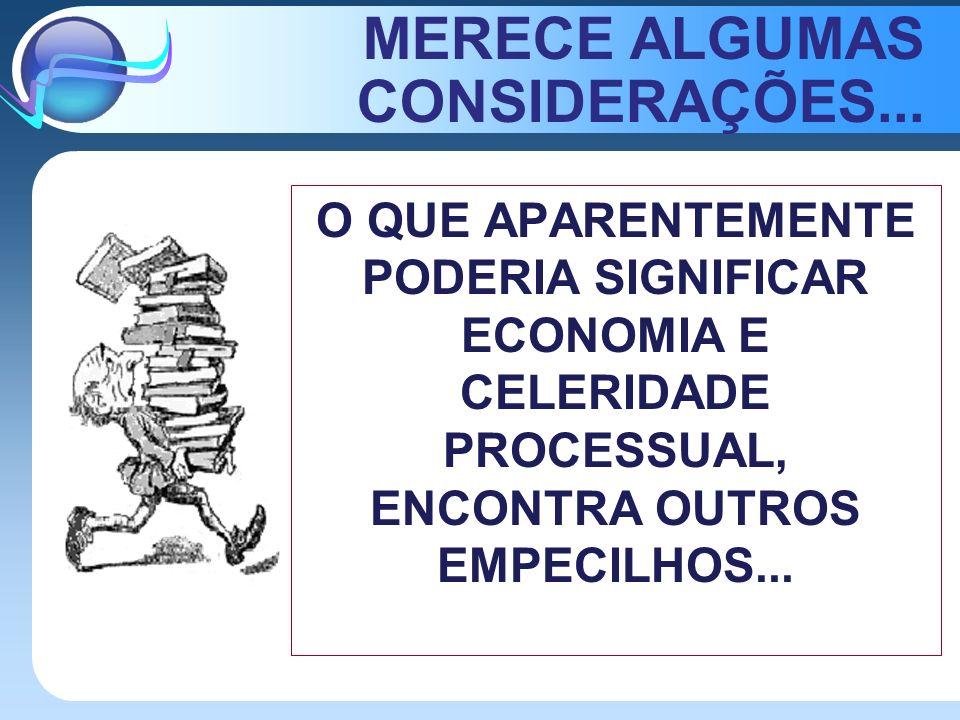 MERECE ALGUMAS CONSIDERAÇÕES...