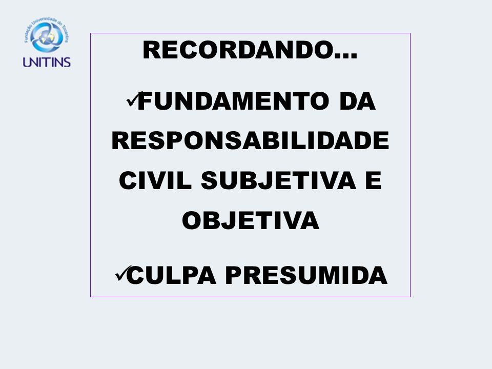 FUNDAMENTO DA RESPONSABILIDADE CIVIL SUBJETIVA E OBJETIVA
