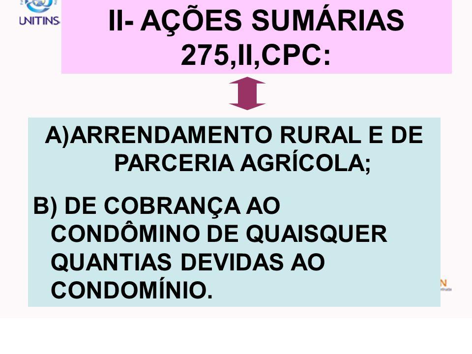 II- AÇÕES SUMÁRIAS 275,II,CPC:
