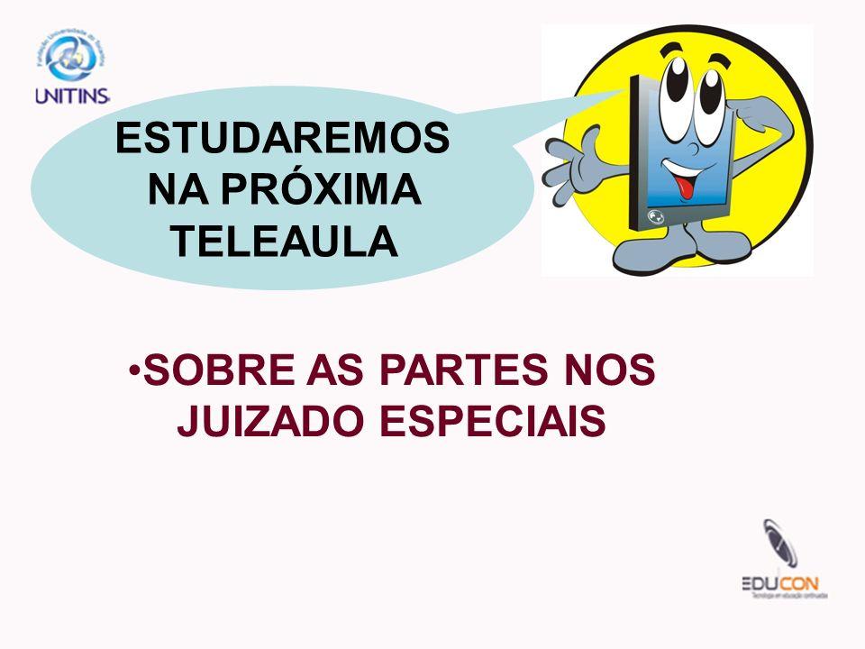 ESTUDAREMOS NA PRÓXIMA TELEAULA SOBRE AS PARTES NOS JUIZADO ESPECIAIS