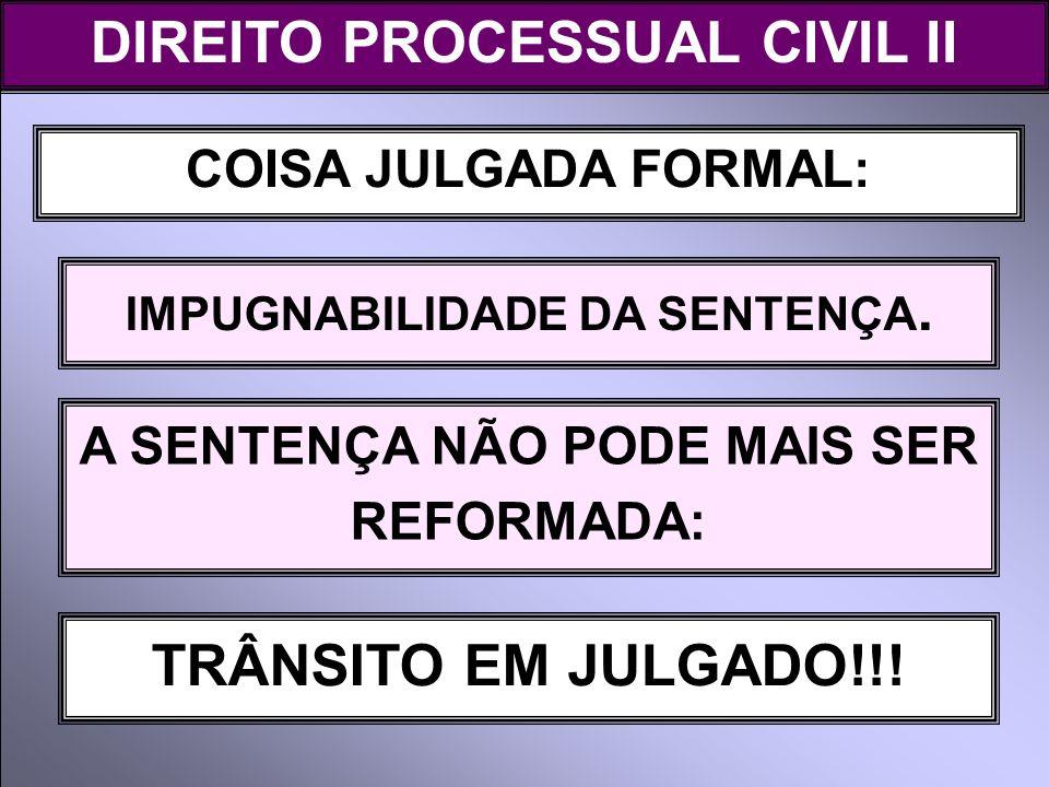 DIREITO PROCESSUAL CIVIL II TRÂNSITO EM JULGADO!!!