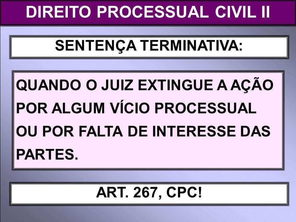 DIREITO PROCESSUAL CIVIL II SENTENÇA TERMINATIVA: