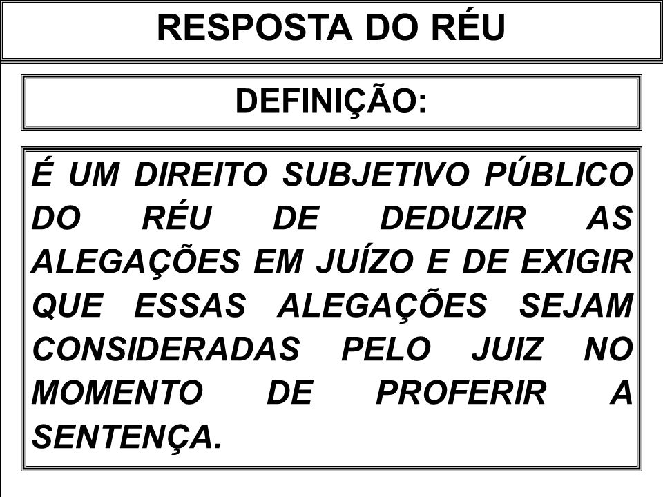 RESPOSTA DO RÉU DEFINIÇÃO: